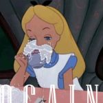 The Amount Of Drugs Used In Alice In Wonder Land Will Amaze You.